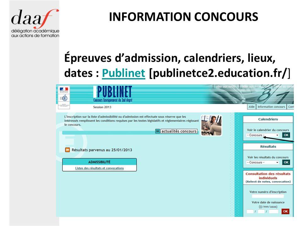 INFORMATION CONCOURS Épreuves d'admission, calendriers, lieux, dates : Publinet [publinetce2.education.fr/]